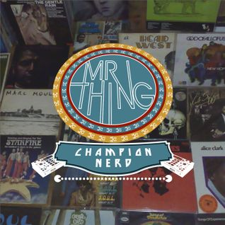CHAMPION NERD - Mr Thing (Original Breaks Mix)