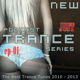★★JUST★TRANC☰★ Podcast Series ☰p.01.★★