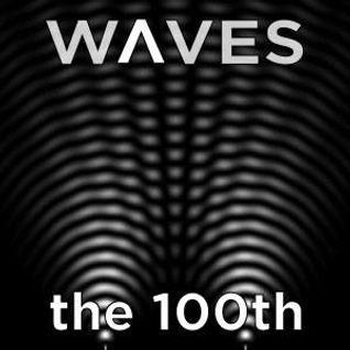 WΛVES #100 (EN) - THE 100th - 22/5/16