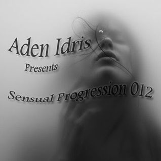 Aden Idris Presents Sensual Trance Progression 012