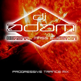 "EPISODE 1, ""CORONAL MASS EJECTION"" - by DJ ADAM"