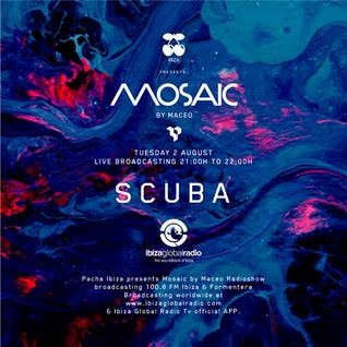 Scuba - Live at Mosaic by Maceo, Ibiza Global Radio (02-08-2016)