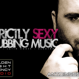 ANTOINE SELVA DJ - STRICTLY SEXY CLUBBING MUSIC (PODCAST GOLDEN NIGHT AGENCY RADIO) - 17-11-2012