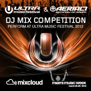 dj NoTTeR - 'Ultra Music Festival & AERIAL7 DJ Competition' (South Florida Edition)