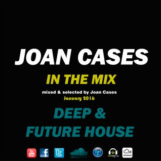 Joan Cases ITM Future & Deep House January 2016