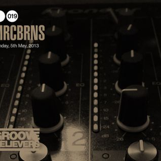 Groove Believers #019: MRCBRNS