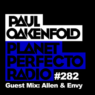 Planet Perfecto Show 282 ft.Paul Oakenfold