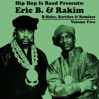 Eric B. & Rakim - B-Sides, Rarities & Remixes (Volume 2)
