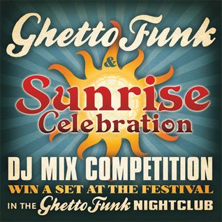 Ghetto Funk Sunrise Competition Entry Mix