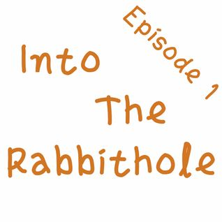 IntoTheRabbitHole Episode 1 - March 8, 2014