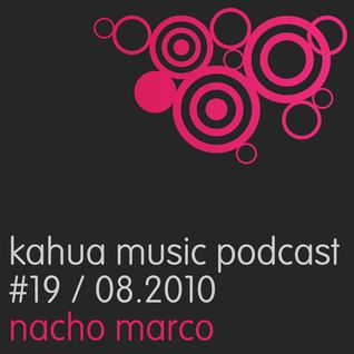 Kahua Music Podcast #19 - Nacho Marco