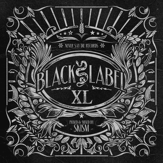 Never Say Die - Black Label XL - Mixed by SKisM