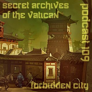 Forbidden City - Secret Archives of the Vatican Podcast 109