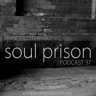 Francesco Ferraro - Soul Prison Podcast #37