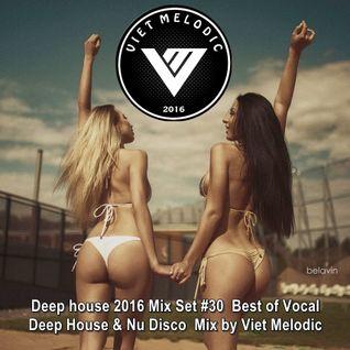 Deep house 2016 Mix Set #30 ♦ Best of Vocal Deep House & Nu Disco ♦ Mix by Viet Melodic