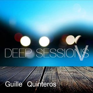 Guille Quinteros - Deep Sessions V -
