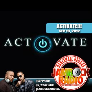 JAMROCK RADIO SEP 19, 2012: ACTIVATE!!!