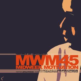 DJ Fully Focus - MIDWEEK MOTIVATION 45 #Sweat