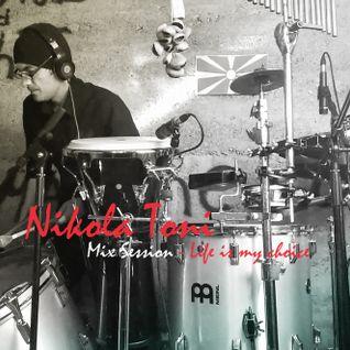 Nikola Toni -  Mix Session  - Life is my choice.