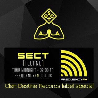 SECT Radio - 12/02/2016 - Frequency FM - Clan Destine label special