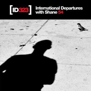 International Departures 323 with Shane 54