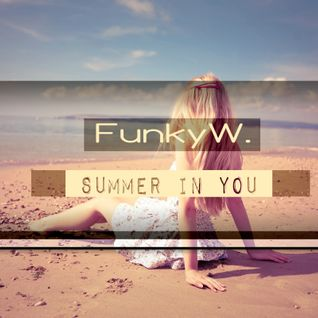 Funky W - Summer in You