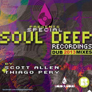 Liquid Flavours 013 @Soul Deep Recordings Show Dub´s <JAN/2013>