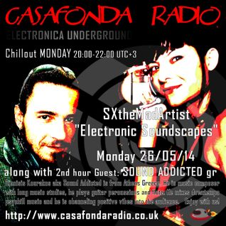 SXtheMadArtist [Electronic Soundscapes] with Sound Addicted on Casafonda Radio 26/5/14