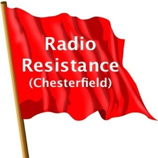 Radio Resistance (Chesterfield) - 4th July 2014 - support the strikes!