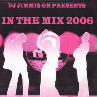 DJ Jimmis GR Presents In the Mix 2006