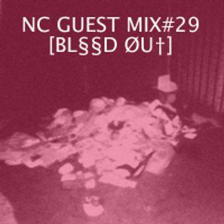 NC GUEST MIX#29: BL§§D ØU†
