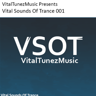 Vital Sounds Of Trance 001 (04/18/2014)