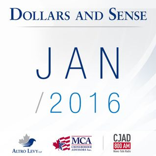 January 2016 - Dollars and Sense - Altro Levy LLP on CJAD 800AM