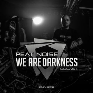 Peat Noise - WE ARE DARKNESS Podcast (www.peatnoise.com)