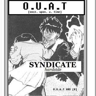 O.U.A.T [003 B] SYNDICATE HARD SIDE