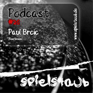 Spielstaub Podcast 026 by Paul Brcic