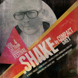 Compact Grey - .Shake (Vol. 2) - Live from Stereo City Festival // Bi-Weekly Podcast + Promo Mixtape