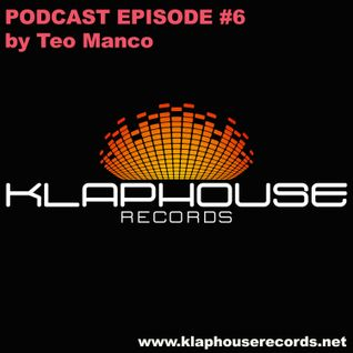 Klaphouse Records Podcast Episode #6 by TEO MANCO