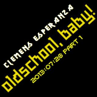 Clemens Esperanza - Oldschool, Baby! 2013-07-28 Part 1
