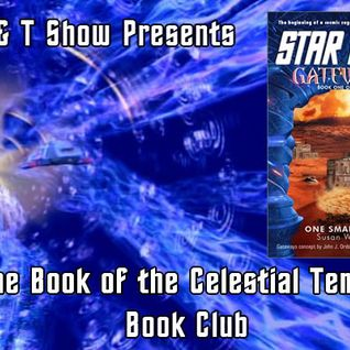 G & T Show Book of the Celestial Temple Book Club 9 - Gateways: One Small Step