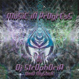 Music In Progress by Dj Strophoria(Unio Mystica.BE)2013