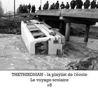 THETHIRDMAN - la playlist de l'école .5 Le voyage scolaire [01.2012]