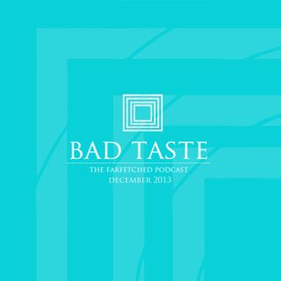 BadTaste: The FarFetched Podcast: December 2013 | Year in Review