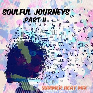 DJ Angel B! Presents: Soulful Journeys (Part II) Summer Heat Mix