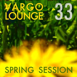 VARGO LOUNGE 33 - Spring Session