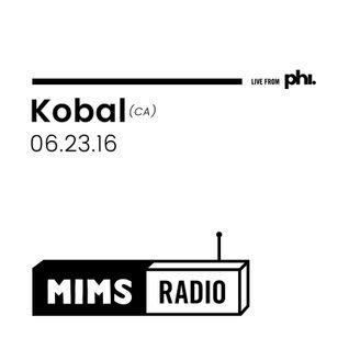 MIMS Radio Session (06.23.16) - KOBAL (CA)