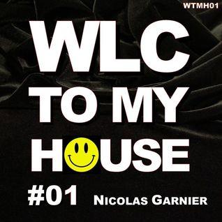 Nicolas Garnier - WLC TO MY HOUSE #01 - Special ADE 2016
