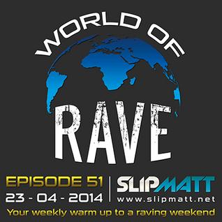 Slipmatt - World Of Rave #51