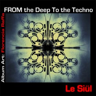 Le Siül - From the Deep to the Techno