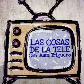 Las Cosas de la Tele, con Juan Triguero del viernes 14 de octubre del 2016.